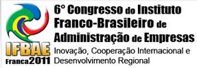 6º Congresso do Instituto Franco-Brasileiro de Administração de Empresas - IFBAE