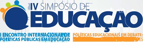 IV Simpósio de Educação e I Encontro Internacional de Políticas Públicas em Educação