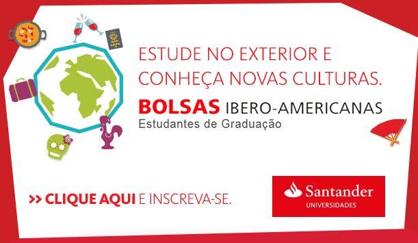 ÚLTIMA SEMANA PARA INSCRIÇÕES: Programa de Bolsas Ibero-Americanas Santander 2016