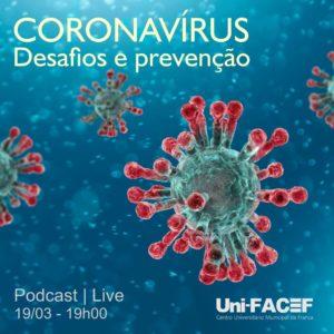 Coronavírus: desafios e prevenção – entrevista ao vivo no Facebook do Uni-FACEF