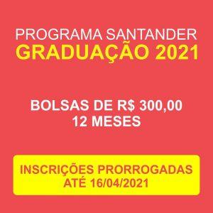 Programa de Bolsas Santander Graduação prorroga inscrições até 16/04